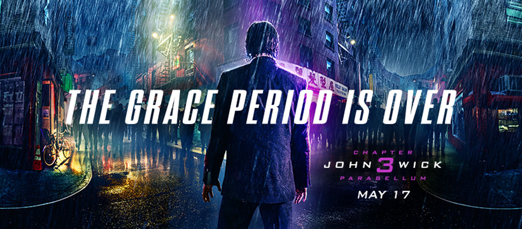 """Movie poster for John Wick Chapter 3 reading """"The Grace Period Is Over"""""""